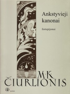 M. K. Čiurlionis. Ankstyvieji kanonai