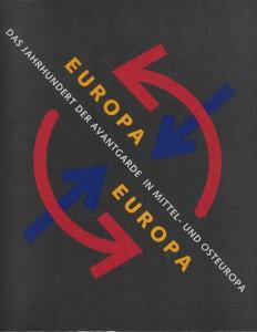 Europa, Europa: Das Jahrhundert der Avantgarde in Mittel- und Osteuropa