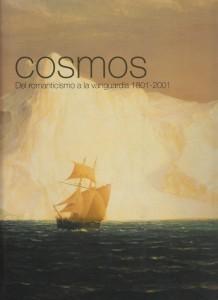 Cosmos. Del romanticismo a la vanguardia 1801-2001
