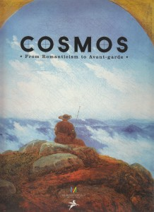 Cosmos. From Romanticism to the Avant-gard / Du Romantisme à l'Avantgarde
