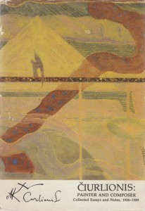 Čiurlionis:painter and Composer. Collected essays and Notes, 1906-1989