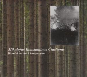 Mikalojus Konstantinas Čiurlionis litewski malarz i kompozytor
