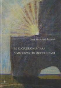 M.K.Čiurlionis: tarp simbolizmo ir modernizmo
