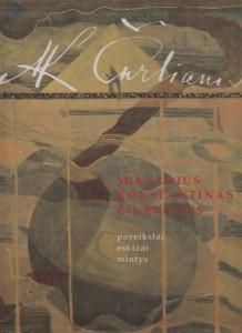 MIKALOJUS KONSTANTINAS ČIURLIONIS. Paveikslai, eskizai, mintys