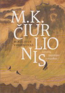 M.K. Čiurlionis. Lietuvių tapytojas ir muzikas