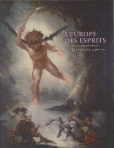L'europe Des Esprits: Ou la fascination pour l'occulte, 1750-1950