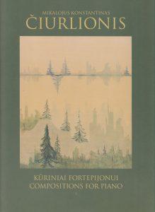 Kūriniai fortepijonui (I sąsiuvinis) / Compositions for Piano