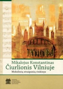 Mikalojus Konstantinas Čiurlionis Vilniuje (Mokslinių straipsnių rinkinys)