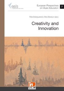 European Perspectives on Music Education 7. Creativity and Innovation