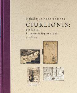 Mikalojus Konstantinas Čiurlionis: Piešiniai, kompozicijų eskizai, grafika | Mikalojus Konstantinas Čiurlionis: drawings, sketches, graphic arts