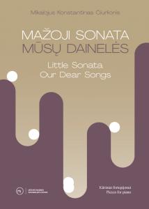 Mažoji sonata. Mūsų dainelės   Little Sonata. Our Dear Songs