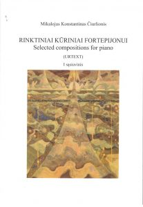 M. K. ČIURLIONIS. RINKTINIAI KŪRINIAI FORTEPIJONUI (Urtext) I sąsiuvinys / SELECTED COMPOSITIONS FOR PIANO (Urtext) I