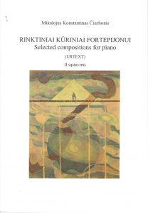 M. K. ČIURLIONIS. RINKTINIAI KŪRINIAI FORTEPIJONUI (Urtext) II sąsiuvinys / SELECTED COMPOSITIONS FOR PIANO (Urtext) II